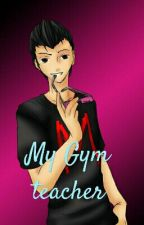 my gym teacher (Markiplier x reader) by LittleLui13