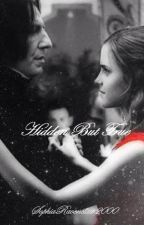 Hidden But True / Snamione Fanfiction by SophiaRavenclaw2000