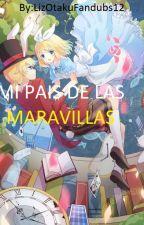 «Mi Pais De Las Maravillas» -RinxLen- (Pausada) by xXYaretzYxX
