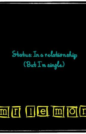 Status: In a relationship. ( But, I'm Single)(ManxMan) by Mr-Lemon