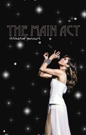 The Main Act (H.S) by littlebitofyourheart