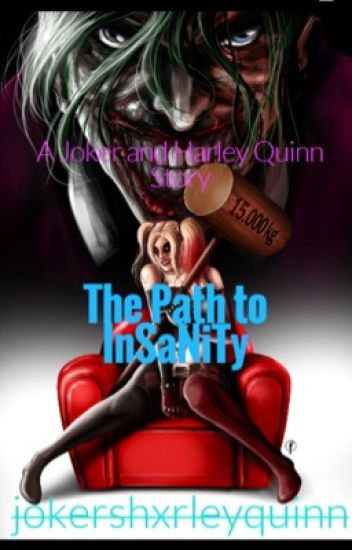 The Path to Insanity~Harley Quinn