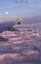 Talking To The Moon (book 2) by AveriDarling