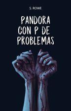 Pandora, con P de Problemas by ryhddid