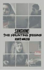 Sunshine The Haunting Begins   by AshleyNulisch