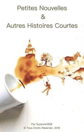 PETITES NOUVELLES & AUTRES HISTOIRES COURTES by suzanne1808
