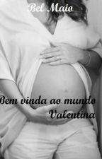 Bem vinda ao mundo Valentina (Conto do livro Vampiro CEO) by belmaio
