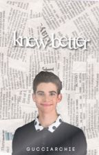 KNEW BETTER ▹ TOM HOLLAND [COMPLETED] by gucciarchie