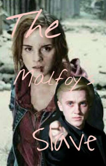 The Malfoy's Slave (Dramione)
