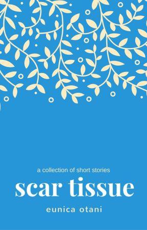 Scar Tissue by Eunica