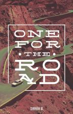 One For The Road by bh_sarah