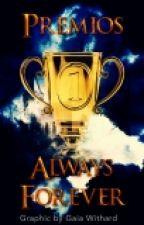 Premios Always Forever. by PremiosAlwaysForever