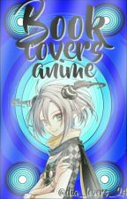 BOOK COVERS ANIME [PAUSADO] by dia_lovers_24