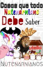 Cosas Que Todo Nutenarniano Debe Saber by Nutenarnianos