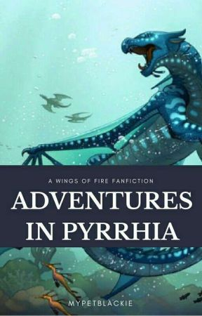 Adventures in Pyrrhia by Mypetblackie_has_YT