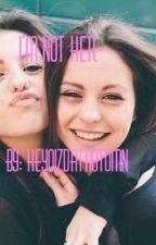 I'm Not Her  by heyoizdatautumn