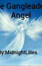 The Gangleaders Angel by MidnightLilies