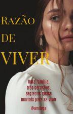 Razão de Viver(História Espirita) by amlivga