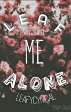 Leaf Me Alone (LeafyCynical) by forgotten_mind