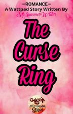 The Curse Ring by MsSummerWriter