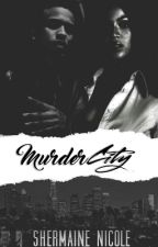 Murder C I T Y | (Coming Dec. '16) by justshermaine