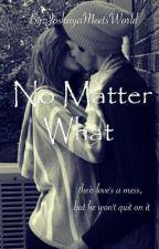 No Matter What (Joshaya) by JoshayaMeetsWorld