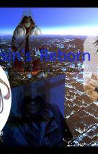Assassin's Reborn by KeyBladeMasterGabe