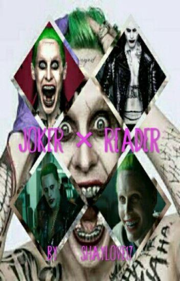 Joker × Reader