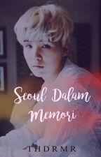 SEOUL DALAM MEMORI by thdrmr_