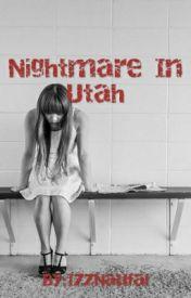 Nightmare in Utah by IzzNaufal