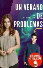 Un Verano Lleno De Problemas by JessiFQ1403