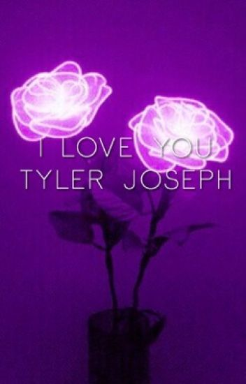 I love you, Tyler Joseph
