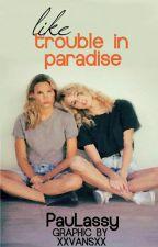 Like trouble in paradise (SK) by PauLassy