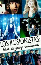 Los Ilusionistas: Que el Juego Comienze [PAUSADA] by InfinityLove_24