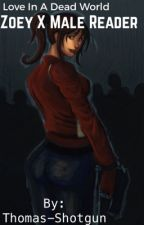 Left 4 Dead : Zoey X Male Reader  by Story-Producer