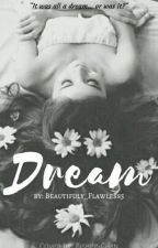 Dream...  by beautiful_flawless5