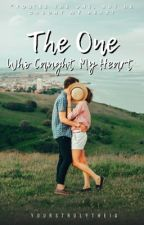 The One Who Caught My Heart by Epic_Fandom