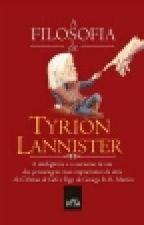 A filosofia de Tyrion Lannister  by ArianaDBitencourt