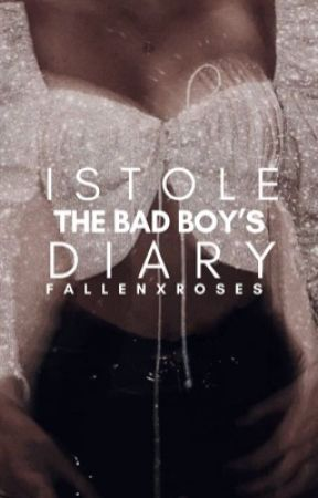 I Stole The Bad Boys Diary (EDITING) by fallenxroses