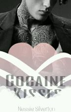 Cocaine Kisses [Published] by UnspeakableThoughts