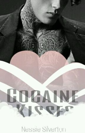 Cocaine Kisses (UNEDITED) by UnspeakableThoughts