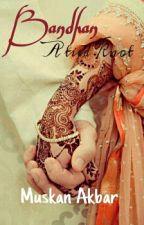 BANDHAN: A Tied Knot!  by Muskan_Akbar