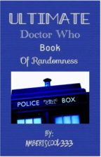 Ultimate Doctor Who Book Of Randomness | ✔️ by amberiscool333