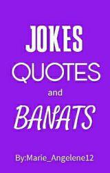 Pinoy Jokes, Quotes & Banats by MAngeleneDagars