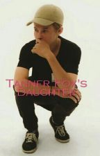 Tanner Fox's Daughter || Tanner Fox Fanfic|| by YaBoi13