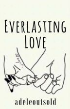 Everlasting Love by adeleoutsold