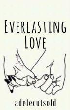 Everlasting Love by adeleoutsold