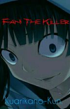 Fani The Killer by Kuarikano-kun
