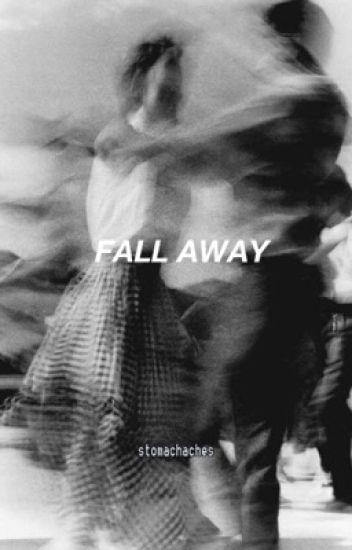 fall away         ✧joshler✧