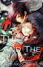 The Lord And The Servant (A Lord's Series) by AkoCNera